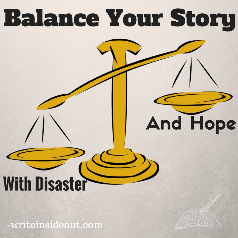 Balance Your Story With Disaster and Hope