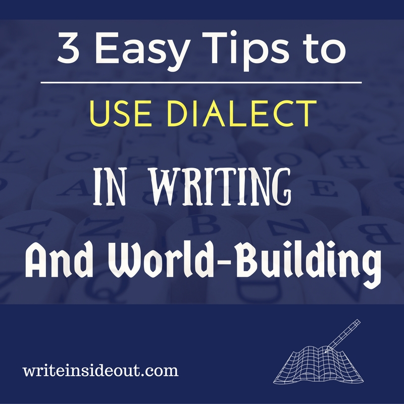 3 Easy Tips to Use Dialect in Writing and World-Building