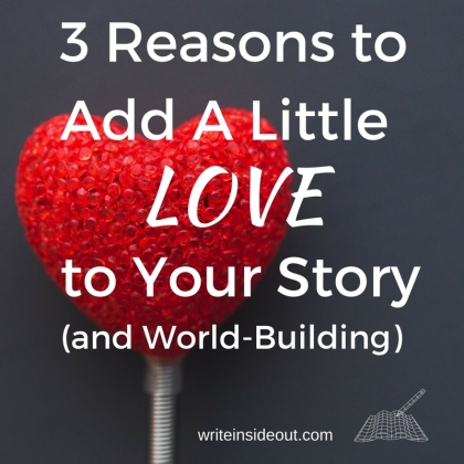3-reasons-to-add-a-little-love-to-your-story-and-world-building