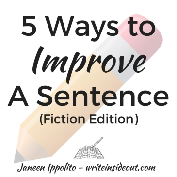 5 ways to improve a sentence (fiction editon)